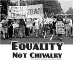 Equality Not Chivalry