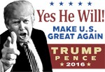 Yes He Will! - Trump