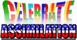 Celebrate Assimilation