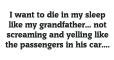 Die in my sleep like my grandfather