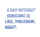 A day without sunshine
