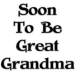 Soon To Be Great Grandma