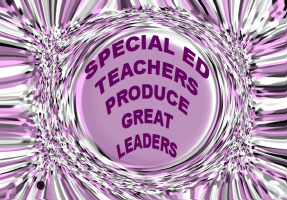 EDUCATION/SPECIAL ED TEACHERS PRODUCE GREAT LEADER