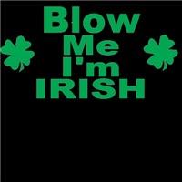 Blow Me I'm Irish