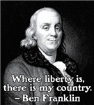 Where liberty is Ben Franklin Quote