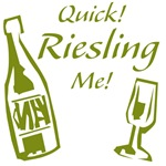 Quick! Riesling Me!