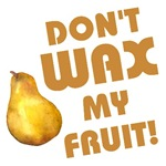 Don't Wax My Fruit!