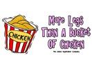 More Legs Bucket of Chicken