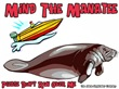 Mind the Manatee Don't Run Over Me