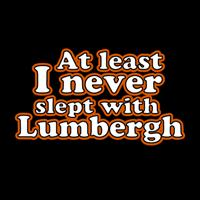 Never Slept With Lumbergh