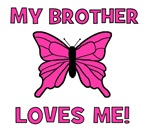 My Brother Loves Me! w/butterfly