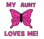 My Aunt Loves Me! w/butterfly