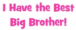 I Have The Best Big Brother - Pink