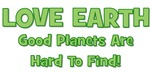 Love Earth Good Planets Hard To Find
