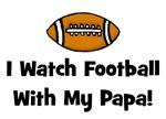 I Watch Football With My Papa!
