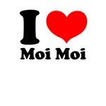 I Love Moi Moi