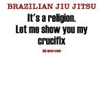 BJJ's a religion: Crucifix shirts