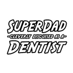 SuperDad...Dentist