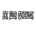 Eat. Sleep. Genealogy.