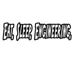 Eat. Sleep. Engineering.