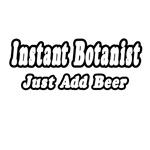 Instant Botanist...Just Add Beer