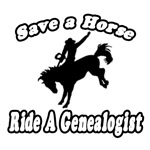 Save A Horse...Ride A Genealogist