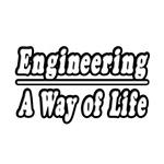 Engineering...A Way of Life