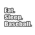 Eat. Sleep. Baseball.