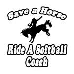 Save Horse, Ride Softball Coach