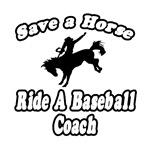 Save Horse, Ride Baseball Coach