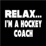 Relax...I'm A Hockey Coach