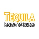 Tequila. Breakfast of Champions