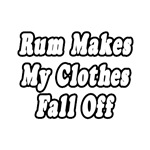 Rum Makes My Clothes Fall Off