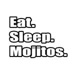 Eat. Sleep. Mojitos.