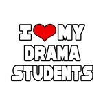 I Love My Drama Students