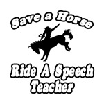 Save a Horse, Ride a Speech Teacher