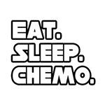 """""""Eat. Sleep. Chemo."""" Shirts and Gifts"""