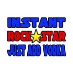 Rock Star...Add Vodka