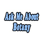 Ask Me About Botany