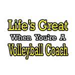 Life's Great...Volleyball Coach