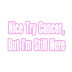 Nice Try Cancer...(Pink)