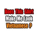 ...Make Me Look Vietnamese?