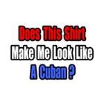...Look Like a Cuban?
