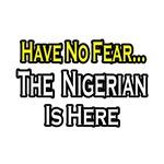 No Fear, Nigerian is Here