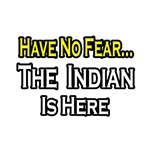 No Fear, Indian is Here