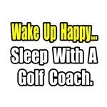 ..Sleep With a Golf Coach