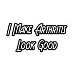 I Make Arthritis Look Good