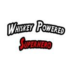 Whiskey Powered Superhero