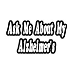 Ask Me About My Alzheimer's