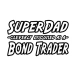 Super Dad...Bond Trader